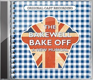 The Bakewell Bake Off original cast recording