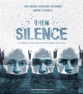 Then Silence at Tristan Bates Theatre