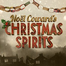 Noel Coward's Christmas Spirits