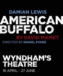 American Buffalo at Wyndham's Theatre london