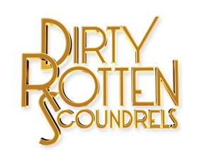 Dirty Rotten Scoundrels To