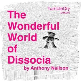 The Wonderful World of Dissocia