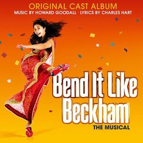 Bend It Like Beckham The Musical Cast Album