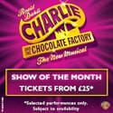 Charlie and The Chocolate Factory Ticket Offer London