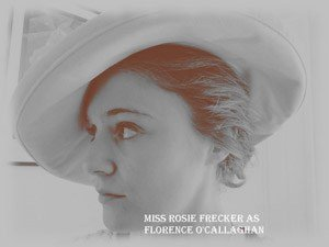 Miss Rosie Frecker as Florence O'Callaghan
