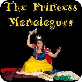 The Princess Monologues