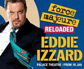 Eddie Izzard: Force Majeure Reloaded at the Palace Theatre