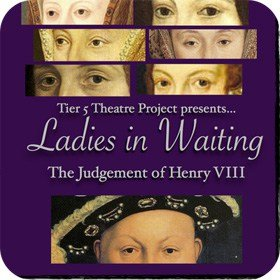 Ladies In Waiting: The Judgement of Henry VIII