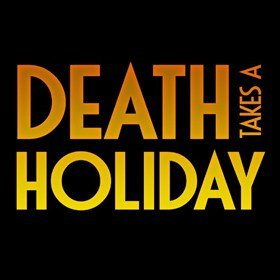 Death Takes a Holiday at Charing Cross Theatre
