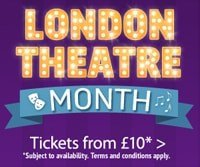 London theatre month - Book tickets from £10
