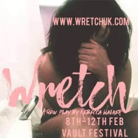 Wretch at the Vault Festival