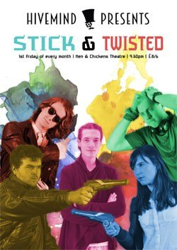 Hivemind presents: Stick and Twisted
