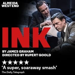 Ink at Duke of York's Theatre