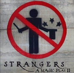 Strangers: A Magic Play II