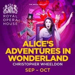 Alice's Adventures In Wonderland Royal Opera House