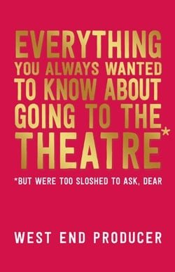 Everything You Always Wanted to Know About Going to the Theatre