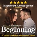 Beginning at the Ambassadors Theatre – Review