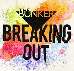 The Bunker - Breaking Out