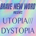 Brave New World - Utopia///Dystopia