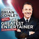 Brian Conley – Still The Greatest Entertainer (In His Price Range)