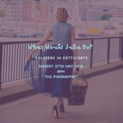 What Would Julie Do? - Soldiers in Petticoats