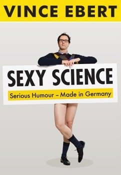 Vince Ebert: Sexy Science