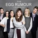 The Egg Rumour