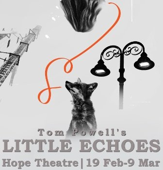 Little Echoes by Tom Powell at The Hope Theatre