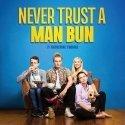 Never Trust a Man Bun