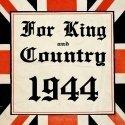 For King and Country: 1940 and For King and Country: 1944