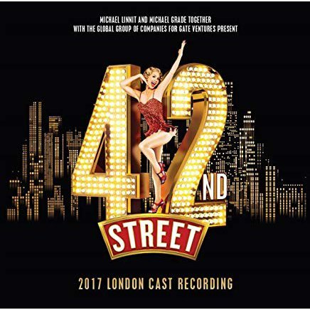 42ND STREET 2017 LONDON CAST RECORDING