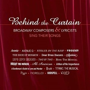 Behind the Curtain: Broadway Composers & Lyricists Sing Their Songs