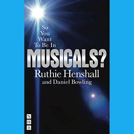 So You Want to Be in Musicals? Paperback by Ruthie Henshall