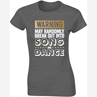 Hippowarehouse Warning May Randomly Break Out Into Song and Dance Womens Fitted Short Sleeve t-Shirt (Specific Size Guide in Description)