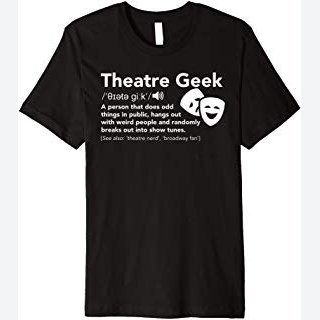 Theatre Geek Definition - Funny Musical Theater T-Shirt