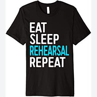 Eat Sleep Rehearsal Repeat T-Shirt Funny Theatre Gift