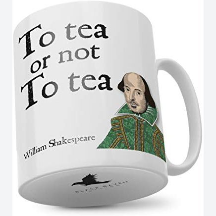 Mug: To Tea or Not To Tea | William Shakespeare