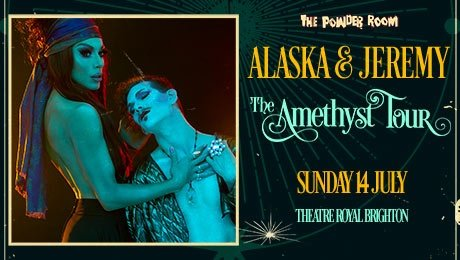 Alaska & Jeremy: The Amethyst Tour at Theatre Royal Brighton