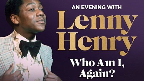 An Evening with Lenny Henry - Who Am I Again at New Theatre Oxford