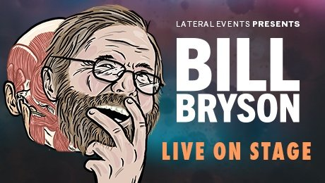 Bill Bryson - Observations on Life and the Human Body at New Theatre Oxford