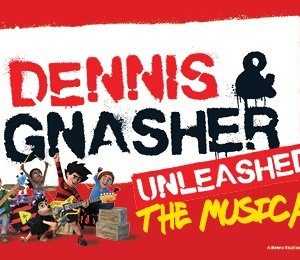 Dennis & Gnasher Unleashed at Aylesbury Waterside Theatre