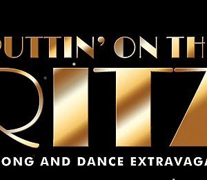 Puttin' on the Ritz at Aylesbury Waterside Theatre