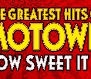 The Greatest Hits of Motown - How Sweet It Is at Victoria Hall
