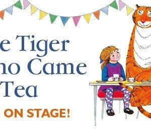 The Tiger Who Came To Tea at Victoria Hall