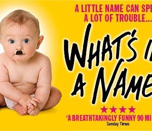 What's In A Name? at Theatre Royal Glasgow
