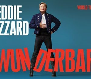 Eddie Izzard - Wunderbar at King's Theatre Glasgow