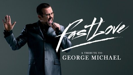 Fastlove - A Tribute to George Michael at Theatre Royal Brighton
