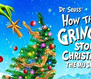 How The Grinch Stole Christmas at The Alexandra Theatre, Birmingham