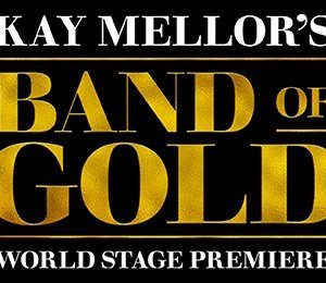 Kay Mellor's Band Of Gold at The Alexandra Theatre, Birmingham