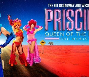 Priscilla Queen Of The Desert The Musical at Edinburgh Playhouse
